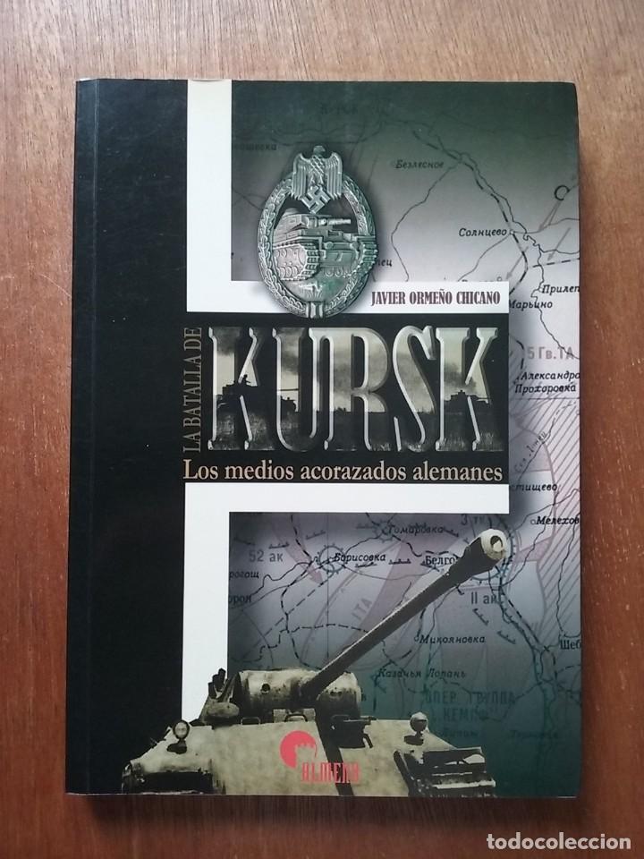 LA BATALLA DE KURSK, LOS MEDIOS ACORAZADOS ALEMANES, JAVIER ORMEÑO CHICANO, ALMENA EDICIONES, 2005 (Libros de Segunda Mano - Historia - Segunda Guerra Mundial)