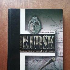Libros de segunda mano: LA BATALLA DE KURSK, LOS MEDIOS ACORAZADOS ALEMANES, JAVIER ORMEÑO CHICANO, ALMENA EDICIONES, 2005. Lote 236935220