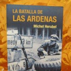 Libros de segunda mano: LA BATALLA DE LAS ÁRDENAS - HERUBEL, MICHEL. Lote 236994650