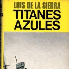 Livros em segunda mão: LUIS DE LA SIERRA : TITANES AZULES (JUVENTUD, 1980) SEGUNDA GUERRA MUNDIAL. Lote 237972095