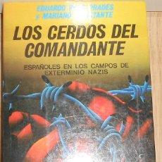 Livros em segunda mão: LOS CERDOS DEL COMANTE - ESPAÑOLES EN LOS CAMPOS DE EXTERMINIO NAZIS - DISPONGO DE MAS LIBROS. Lote 238556505