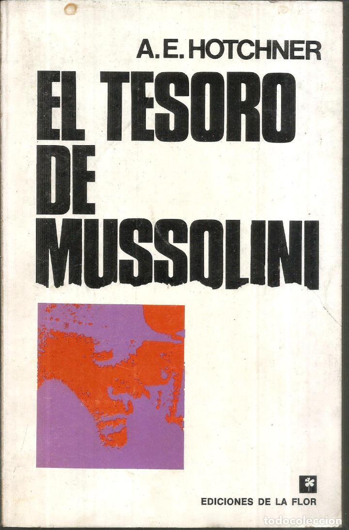 EL TESORO DE MUSSOLINI. PUBLICADO EN 1977 - A.E. HOTCHNER (Libros de Segunda Mano - Historia - Segunda Guerra Mundial)
