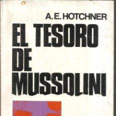 Libros de segunda mano: EL TESORO DE MUSSOLINI. PUBLICADO EN 1977 - A.E. HOTCHNER. Lote 240495645