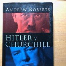 Libros de segunda mano: HITLER Y CHURCHILL. LOS SECRETOS DEL LIDERAZGO. ANDREW ROBERTS. TAURUS. NAZISMO. DESCATALOGADO.. Lote 240530960