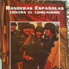 Libros de segunda mano: BANDERAS ESPAÑOLAS CONTRA EL COMUNISMO. PUBLICADO EN 2000 - CESAR IBÁÑEZ CAGNA. Lote 240699320