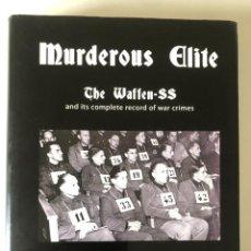 Libros de segunda mano: MURDEROUS ELITE: THE WAFFEN-SS AND ITS RECORD OF ATROCITIES DE JAMES PONTOLILLO. Lote 240801650