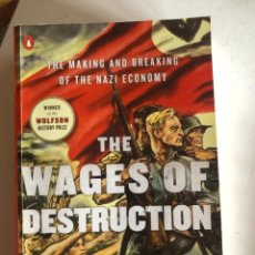 Libros de segunda mano: THE WAGES OF DESTRUCTION: THE MAKING AND BREAKING OF THE NAZI ECONOMY DE ADAM TOOZE. Lote 240854760