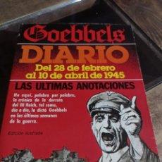 Libros de segunda mano: JOSEPH GOEBBELS: DIARIO DEL 28 DE FEBRERO AL 10 DE ABRIL DE 1945. LAS ÚLTIMAS ANOTACIONES. REF. UR. Lote 240903135