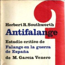 Libros de segunda mano: ANTIFALANGE. PUBLICADO EN 1967 - HERBERT R. SOUTHWORTH. Lote 241435210