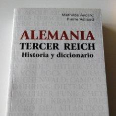 Libros de segunda mano: ALEMANIA TERCER REICH HISTORIA Y DICCIONARIO /// AYCARD, MATHILDE; VALLAUD, PIERRE. Lote 46540361