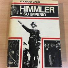 Libros de segunda mano: LIBRO TERCER REICH - HIMMLER Y SU IMPERIO, DE EDOUARD CALIC. EDITORIAL LUIS DE CARALT, 1ª ED. 1969. Lote 243673630