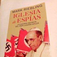 Libros de segunda mano: IGLESIA DE ESPIAS, LA GUERRA SECRETA DEL PAPA CONTRA HITLER . MARK RIEBLING ( STELLA MARIS ). Lote 243675410