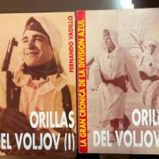 Libros de segunda mano: ORILLAS DEL VOLJOV I Y II, LA GRAN CRONICA DE LA DIVISION AZUL, FERNANDO VADILLO. Lote 243784585