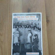 Libros de segunda mano: LA RISA NOS HARÁ LIBRES. CÓMICOS EN LOS CAMPOS NAZIS. ANTONELLA OTTAI.. Lote 243785965