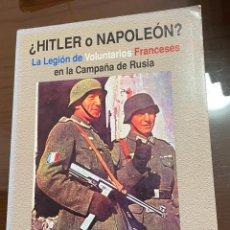 Libros de segunda mano: HITLER O NAPOLEON, LA LEGION DE VOLUNTARIOS FRANCESES EN LA CAMPAÑA DE RUSIA, C.CABALLERO JURADO. Lote 243788515