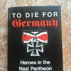 Libros de segunda mano: TO DIE FOR GERMANY, DE JAY W. BAIRD.. Lote 243797120