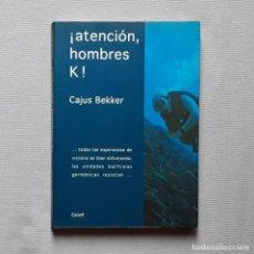 Libros de segunda mano: ¡ATENCIÓN, HOMBRES K! - CAJUS BEKKER. Lote 243901735