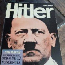 Libros de segunda mano: HITLER POR ALAN WYKES - HISTORIA DEL SIGLO DE LA VIOLENCIA. PERSONAJES, LIBRO 3 - SAN MARTÍN REF. UR. Lote 243974805