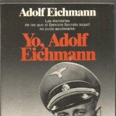 Libros de segunda mano: ADOLF EICHMANN. YO, ADOLF EICHMANN. PLANETA. Lote 244025600