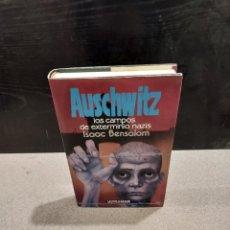 Libros de segunda mano: SEGUNDA GUERRA MUNDIAL...AUSCHWITZ..LOS CAMPOS DE EXTERMIO NAZIS...1993.... Lote 244184275