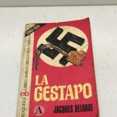 Libros de segunda mano: LA GESTAPO-JACQUES DELARUE-EDITORIAL BRUGUERA-1974 -HITLER-NAZIS-SEGUNDA GUERRA MUNDIAL. Lote 244638535