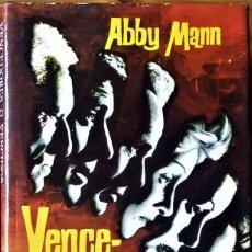 Libros de segunda mano: ABBY MANN - VENCEDORES O VENCIDOS. Lote 244885895