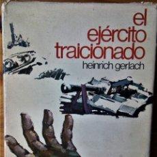 Libros de segunda mano: HEINRICH GERLACH - EL EJÉRCITO TRAICIONADO. Lote 244887170