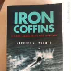 Libros de segunda mano: IRON COFFINS: A U-BOAT COMMANDER'S WAR, 1939-45. Lote 245040190