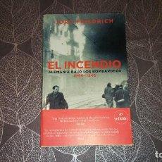 Libros de segunda mano: EL INCENDIO. LOS BOMBARDEOS SOBRE ALEMANIA 1940-1945. JÖRG FRIEDRICH. Lote 245254315