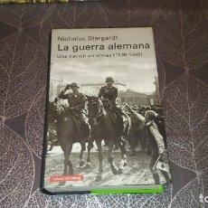 Libros de segunda mano: LA GUERRA ALEMANA (1939-1945). NICHOLAS STARGARDT. GALAXIA GUTENBERG. Lote 245255045