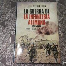Libros de segunda mano: LA GUERRA DE LA INFANTERÍA ALEMANA. JEFF RUTHERFORD. ESFERA DE LOS LIBROS. Lote 245257550