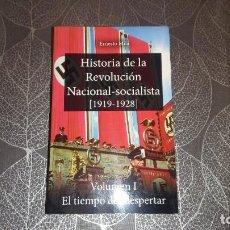 Libros de segunda mano: HISTORIA DE LA REVOLUCIÓN NACIONAL-SOCIALISTA (1919-1928). VOLUMEN 1. ERNESTO MILÁ. Lote 245258320