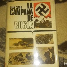 Libros de segunda mano: LA CAMPAÑA DE RUSIA. ALAN CLARK. SEGUNDA GUERRA MUNDIAL. Lote 245273865
