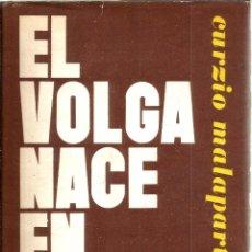 Libros de segunda mano: EL VOLGA NACE EN EUROPA. PUCLICADO EN 1961 - CURZIO MALAPARTE. Lote 245461695
