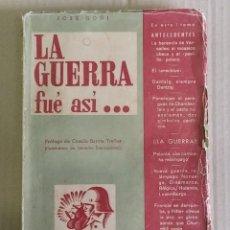 Libros de segunda mano: LA GUERRA FUE ASÍ, JOSÉ GOÑI, EDITORIAL PACE 1945 PRIMERA EDICION. Lote 245476515