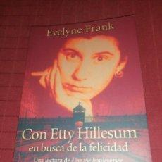 Libros de segunda mano: EVELYNE FRANK - CON ETTY HILLESUM , EN BUSCA DE LA FELICIDAD. Lote 245503190