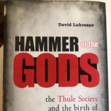 Libros de segunda mano: HAMMER OF THE GODS: THE THULE SOCIETY AND THE BIRTH OF NAZISM DE DAVID LUHRSSEN. Lote 245600505