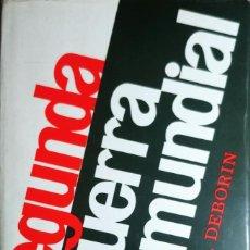 Libros de segunda mano: LA SEGUNDA GUERRA MUNDIAL : ENSAYO POLÍTICO-MILITAR / G. DEBORIN. MOSCÚ : EDITORIAL PROGRESO, 1977.. Lote 246193745