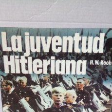 Libros de segunda mano: LIBRO LA JUVENTUD HITLERIANA. H. W. KOCH. EDITORIAL SAN MARTÍN. AÑO 1976.. Lote 247459860