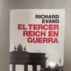 Libros de segunda mano: EL TERCER REICH EN GUERRA, DE RICHARD EVANS. Lote 247604065