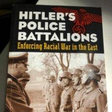Libros de segunda mano: HITLER'S POLICE BATTALIONS: ENFORCING RACIAL WAR IN THE EAST. Lote 247636705