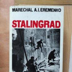 Libros de segunda mano: STALINGRAD – MARECHAL A.I. EREMENKO 1964 512P.+PLANO DESPLEGABLE 51X39 - 21X14. Lote 247743205