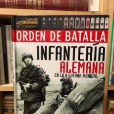 Libros de segunda mano: ORDEN DE BATALLA. INFANTERIA ALEMANA EN LA GUERRA MUNDIAL. CHRIS BISHOP LIBSA.. Lote 248088575