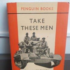 Libros de segunda mano: TAKE THESE MEN DE CYRIL JOLY (RATAS DEL DESIERTO EN EL NORTE DE ÁFRICA) ENERO 1956. Lote 251498740