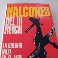 Libros de segunda mano: LOS HALCONES DEL III REICH. LA GUERRA EN EL AIRE DE ANA PIANO. REF. UR. Lote 252205865