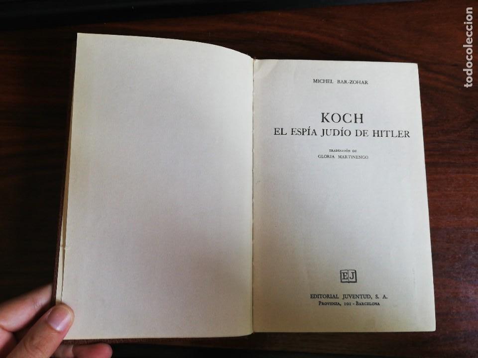 Libros de segunda mano: KOCH, EL ESPÍA JUDÍO DE HITLER. MICHAEL BAR-ZOHAR.. 1ª EDIC. 1971 - Foto 4 - 253258430