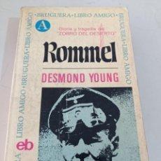 Libros de segunda mano: ROMMEL. GLORIA Y TRAGEDIA DEL ZORRO DEL DESIERTO.DESMOND YOUNG. ED. BRUGUERA, AÑO 1969. REF. UR. Lote 253289275
