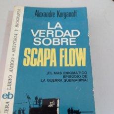 Livres d'occasion: LA VERDAD SOBRE SCAPA FLOW.- KORGANOFF, ALEXANDRE REF. UR. Lote 253290035