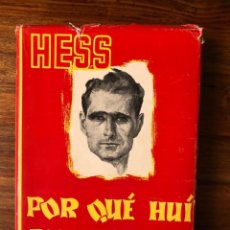 Libros de segunda mano: POR QUÉ HUÍ DE ALEMANIA. RUDOLPH HESS. AHR. NAZISMO. Lote 253721510