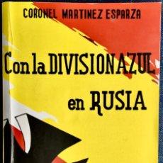 Libros de segunda mano: DIVISIÓN AZUL. CON LA DIVISIÓN AZUL EN RUSIA. CORONEL MARTÍNEZ ESPARZA. EDICIÓN FACSÍMIL 2013.. Lote 253961890